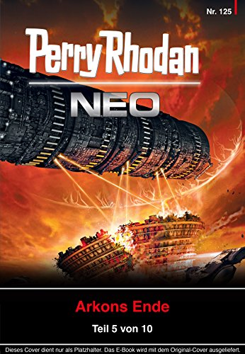 Perry Rhodan Neo 125: Zentrum des Zorns: Staffel: Arkons Ende 5 von 10
