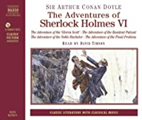Adventures of Sherlock Holmes, Vol. 6: The Adventure of the Gloria Scott / The Adventure of the Resident Patient / The Adventure of the Noble Bachelor / The Adventure of the Final Problem