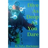 Dive as Deep as you Dare