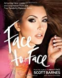 Face to Face: Amazing New Looks and Inspiration from the Top Celebrity Makeup Artist by Scott Barnes (Sep 1 2012)