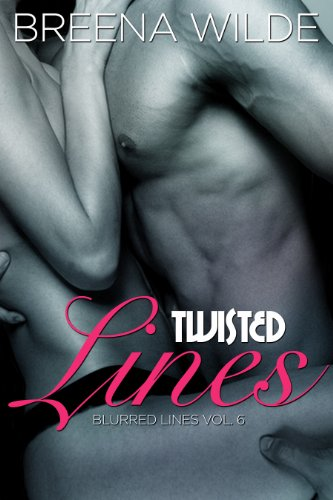 Twisted Lines (Blurred Lines Volume 6) by Breena Wilde