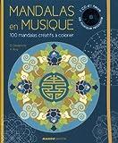 Gilles Diederichs Mandalas en musique : 100 mandalas créatifs à colorier (1CD audio)
