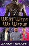 What Webs We Weave (Volume 1)
