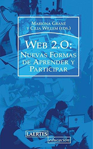 Web 2.0: Nuevas formas de aprender y de participar (Educacion/Education)  [Grane, Mariona] (Tapa Blanda)
