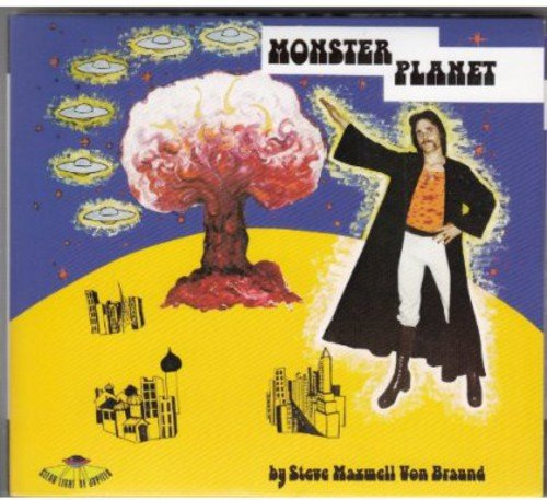 CD : STEVE MAXWELL VON BRAUND - Monster Planet