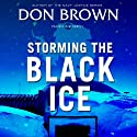 Storming the Black Ice: Pacific Rim, Book 3 Audiobook by Don Brown Narrated by Simon Bubb