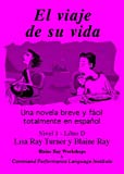 El Viaje de Su Vida (Nivel 1 / Libro D) (Spanish Edition) (0929724496) by Lisa Ray Turner