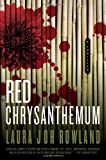 Red Chrysanthemum: A Thriller (Sano Ichiro Mysteries) (0312355327) by Rowland, Laura Joh