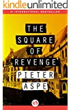The Square of Revenge (The Pieter Van In Mysteries Book 1)