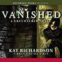 Vanished: Greywalker, Book 4 (       UNABRIDGED) by Kat Richardson Narrated by Mia Barron