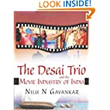 The Desai Trio and The Movie Industry of India