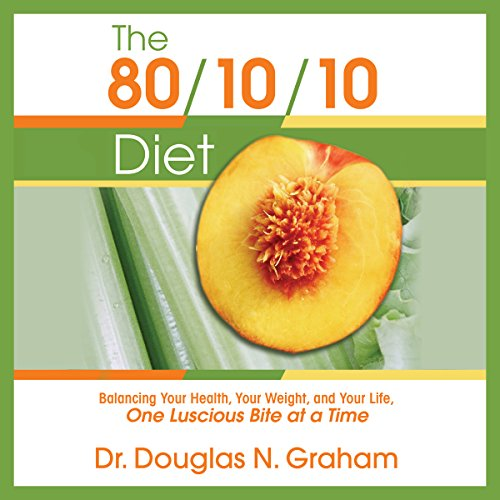 the-80-10-10-diet-balancing-your-health-your-weight-and-your-life-one-luscious-bite-at-a-time