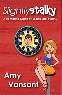 (FREE on 2/25) Slightly Stalky: A Romantic Comedy Walks Into A Bar... by Amy Vansant - http://eBooksHabit.com