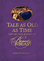 Tale as Old as Time (The Art and Making of Beauty and the Beast)