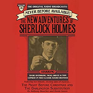 The Night Before Christmas and The Darlington Substitution: The New Adventures of Sherlock Holmes, Episode #25 | [Anthony Boucher, Denis Green]