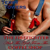 The Firefighter and the Girl from the Coffee Shop | [Terry Towers]