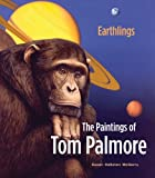 img - for Earthlings: The Paintings of Tom Palmore book / textbook / text book
