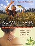 Aromath�rapia : Tout sur les huiles e...