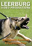 Dealing with Dominant & Aggressive Dogs DVD [DVD] [2009]