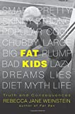 Fat Kids: Truth and Consequences (Fat Books)