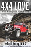 4X4 Love: (For Lifes Off-Road Experiences... Especially the Big One)