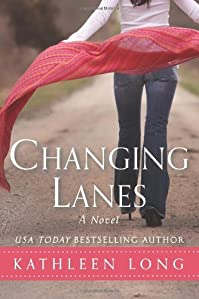 Changing Lanes: A Novel by Kathleen Long ebook deal