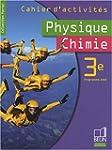 Physique Chimie 3e : Cahier d'activit...