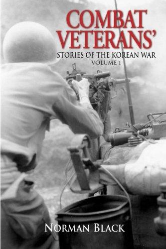 Combat Veterans' Stories of the Korean War: Volume 1