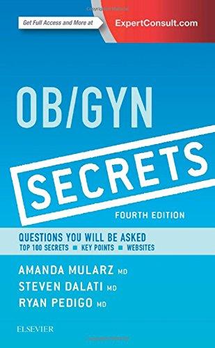 Ob/Gyn Secrets, 4e, by Amanda Mularz MD, Steven Dalati MD, Ryan A. Pedigo MD