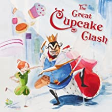 The Great Cupcake Clash: A Rhyming Tale for Dreamers of All Ages (       UNABRIDGED) by D.C. Morehouse Narrated by J.M. Ford
