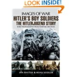 HITLER'S BOY SOLDIERS: The Hitler Jugend Story (Images of War)