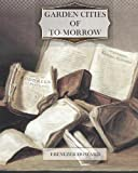 img - for Garden Cities Of To-morrow book / textbook / text book