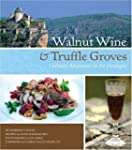Walnut Wine and Truffle Groves: Culin...