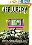 Affluenza: The All Consuming Epidemic...
