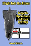 img - for Flight Into the Abyss: Zeppelin Operations in Africa 1917-1918 book / textbook / text book