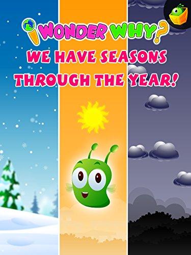 I Wonder Why? We Have Seasons Through the Year!