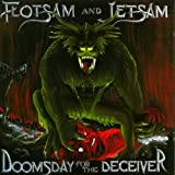 FLOTSAM JETSAM-DOOMSDAY FOR THE DECEIVER