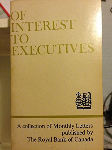of-interest-to-executives-a-collection-of-monthly-letters-published-by-the-royal-bank-of-canada