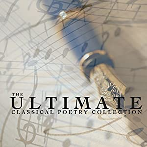 The Ultimate Classical Poetry Collection Audiobook