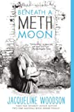Beneath a Meth Moon (0142423920) by Woodson, Jacqueline