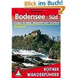 Bodensee Süd: Thurgau, St. Gallen, Appenzeller Land, Vorarlberg 50 Touren