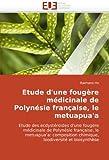 echange, troc Raimana Ho - Etude D'Une Fougre Mdicinale de Polynsie Franaise, Le Metuapua'a
