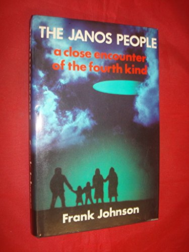 The Janos People : A Close Encounter of the Fourth Kind