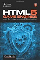HTML5 Game Engines: App Development and Distribution Front Cover