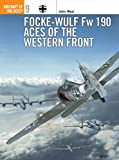 Focke-Wulf Fw 190 Aces of the Western Front (Aircraft of the Aces, Band 9)