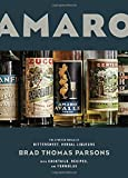img - for Amaro: The Spirited World of Bittersweet, Herbal Liqueurs, with Cocktails, Recipes, and Formulas book / textbook / text book
