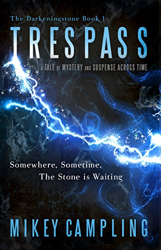 Trespass: A Tale Of Mystery And Suspense Across Time by Mikey Campling ebook deal