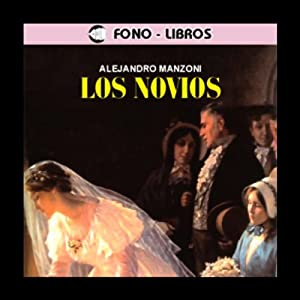 Los Novios [The Betrothed] Audiobook
