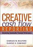 img - for Creative Cash Flow Reporting: Uncovering Sustainable Financial Performance book / textbook / text book