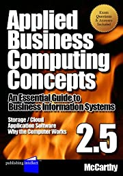 Applied Business Computing Concepts, An Essential Guide to Information Systems 2.5